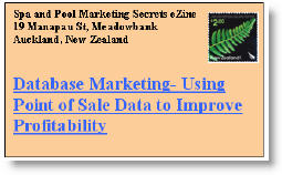 Database Marketing Using Point of Sale Data To Improve Profitability. Click here to read this issue of Spa & Pool Marketing Secrets eNewsletter now.